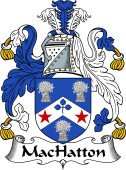 Irish Coat of Arms for MacHatton or MacIlhatton